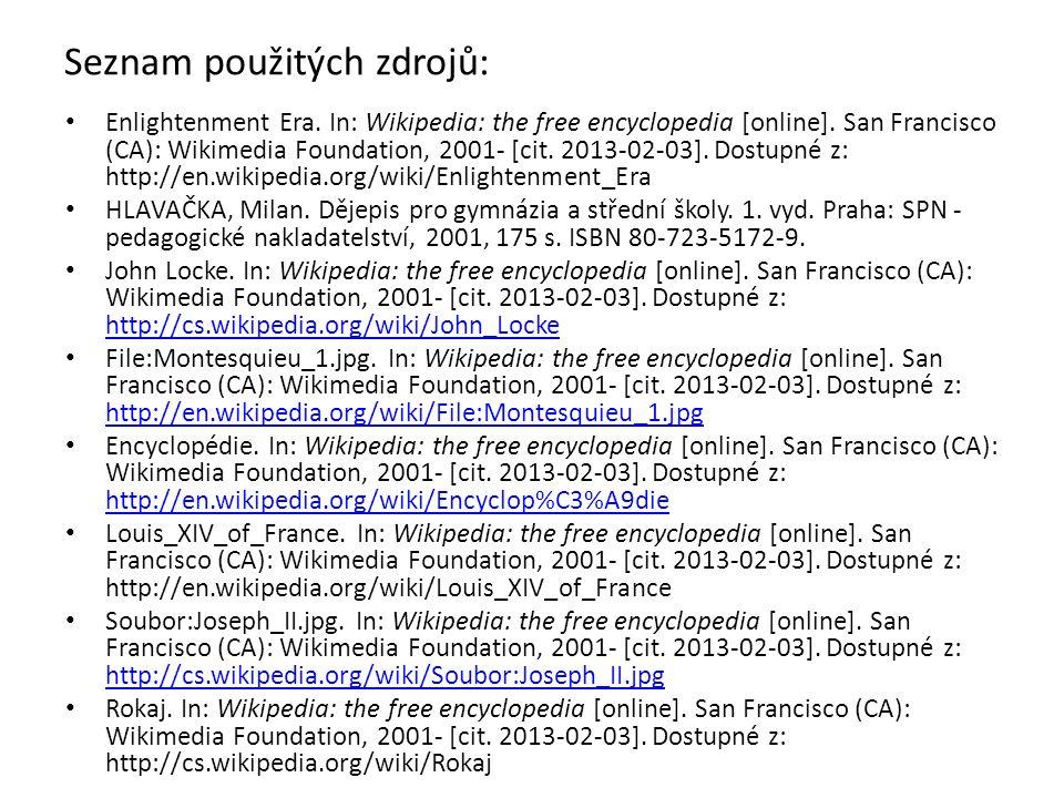 Seznam použitých zdrojů: Enlightenment Era. In: Wikipedia: the free encyclopedia [online].