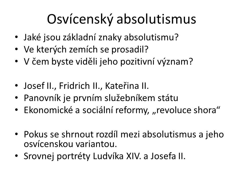Osvícenský absolutismus Jaké jsou základní znaky absolutismu.