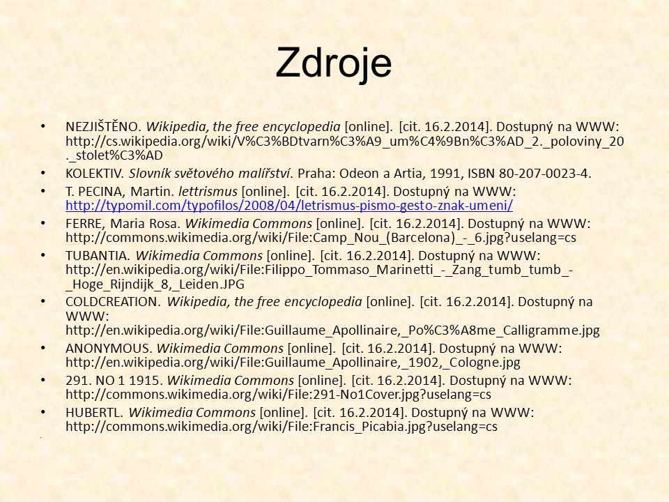 Zdroje NEZJIŠTĚNO. Wikipedia, the free encyclopedia [online]. [cit. 16.2.2014]. Dostupný na WWW: http://cs.wikipedia.org/wiki/V%C3%BDtvarn%C3%A9_um%C4