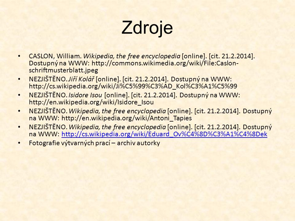 Zdroje CASLON, William. Wikipedia, the free encyclopedia [online].