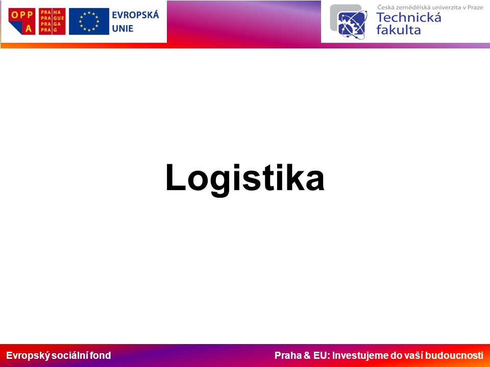 Evropský sociální fond Praha & EU: Investujeme do vaší budoucnosti Charakteristické vlastnosti dopravy ve vztahu k logistickému procesu Stupeň rychlosti přepravy –Růst ceny za přepravu při rostoucí rychlosti a poklesu ztrát z vázanosti kapitálových nákladů.