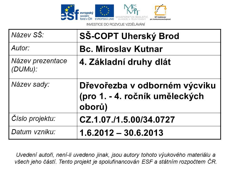 Název SŠ: SŠ-COPT Uherský Brod Autor: Bc. Miroslav Kutnar Název prezentace (DUMu): 4.