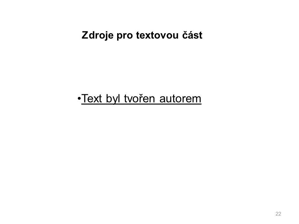 Zdroje pro textovou část 22 Text byl tvořen autorem