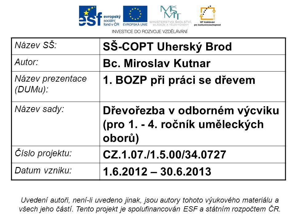 Název SŠ: SŠ-COPT Uherský Brod Autor: Bc. Miroslav Kutnar Název prezentace (DUMu): 1.