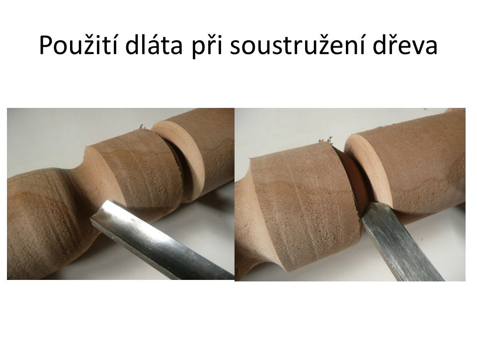 Použití dláta při soustružení dřeva