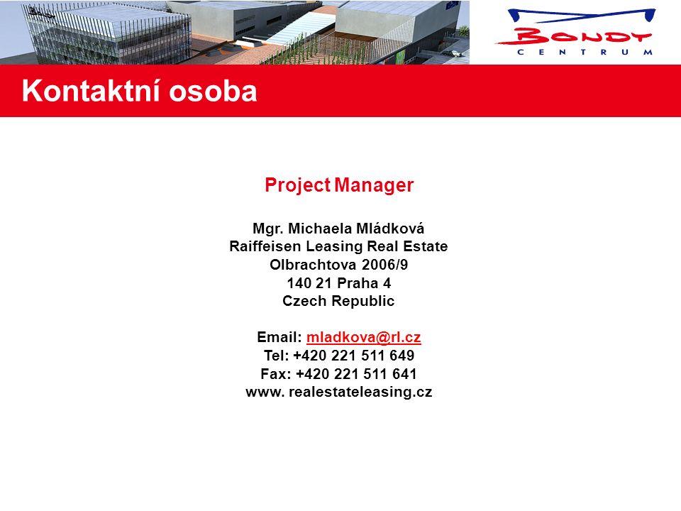 Development team DEVELOPER AND LANDLORD Raiffeisen Leasing Real Estate Sigma Property s.r.o. Olbrachtova 2006/9 140 21 Praha 4Tel: 00420 221 511 610 C