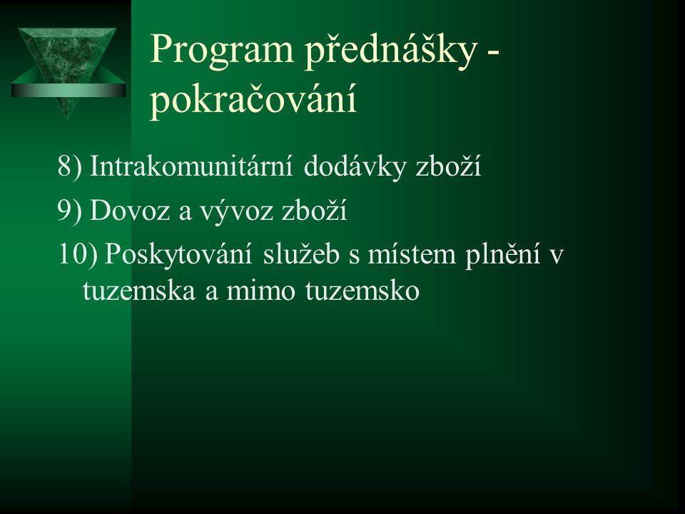 Základní informace o stavu legislativy DPH  Zákon č.
