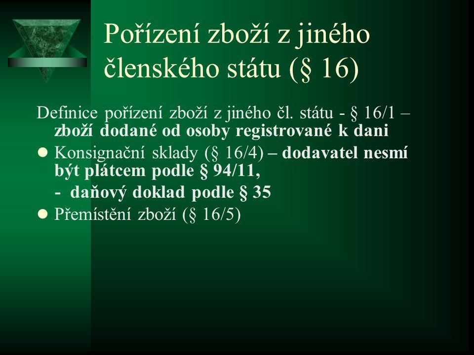 Pořízení zboží z jiného členského státu (§ 16) Definice pořízení zboží z jiného čl.