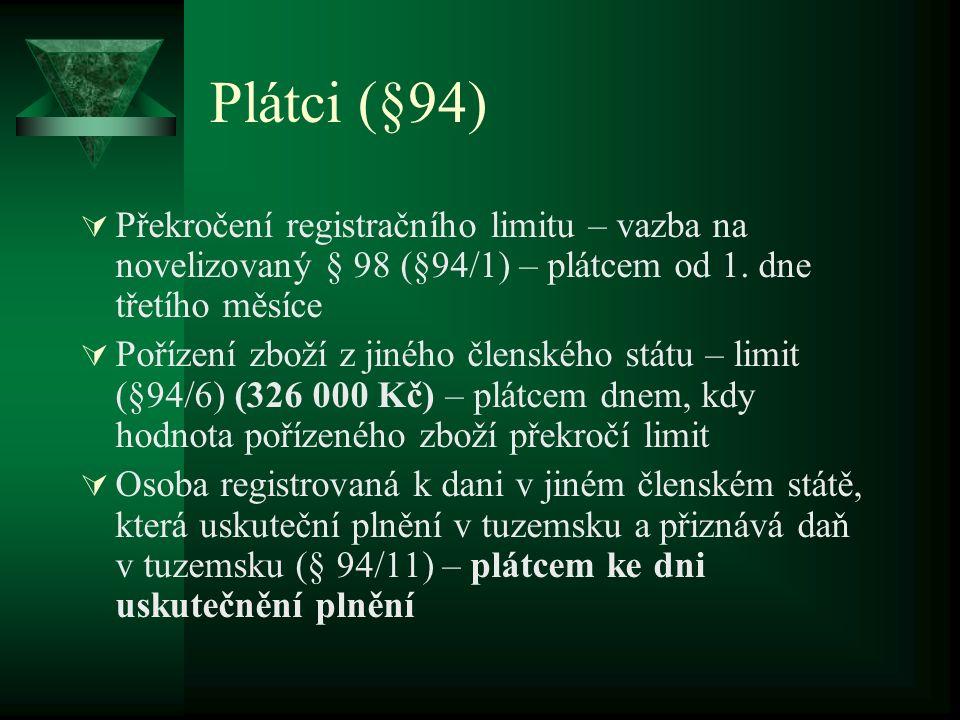 Plátci (§94)  Překročení registračního limitu – vazba na novelizovaný § 98 (§94/1) – plátcem od 1.