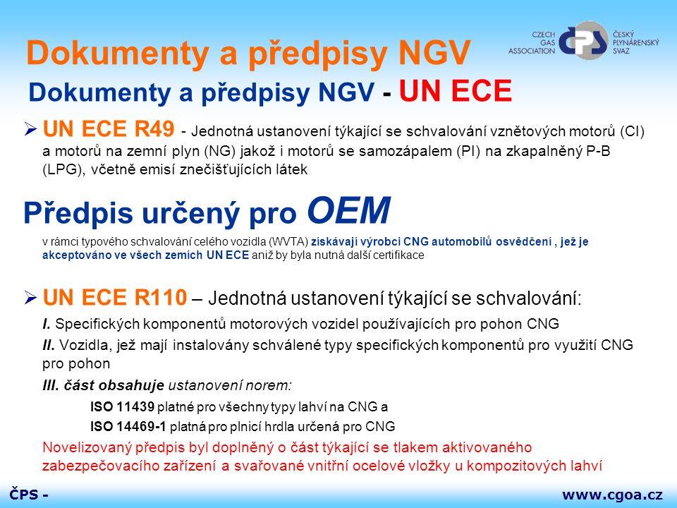 www.cgoa.czČPS - Dokumenty a předpisy NGV  UN ECE R49 - Jednotná ustanovení týkající se schvalování vznětových motorů (CI) a motorů na zemní plyn (NG