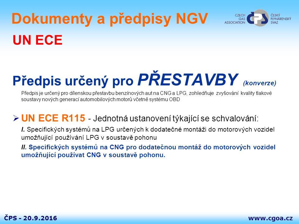 www.cgoa.czČPS - Dokumenty a předpisy NGV Předpis určený pro PŘESTAVBY (konverze) Předpis je určený pro dílenskou přestavbu benzínových aut na CNG a L