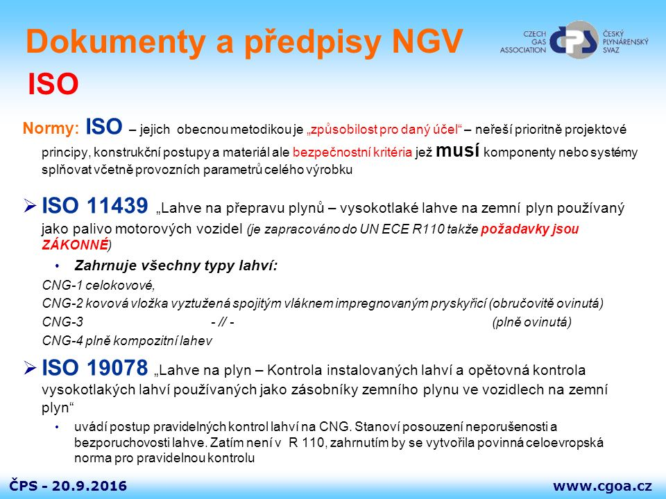 """www.cgoa.czČPS - Dokumenty a předpisy NGV Normy: ISO – jejich obecnou metodikou je """"způsobilost pro daný účel"""" – neřeší prioritně projektové principy,"""