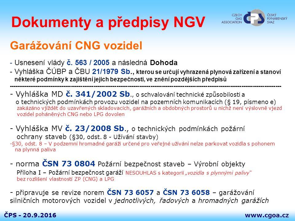 www.cgoa.czČPS - 20.9.2016 Dokumenty a předpisy NGV Garážování CNG vozidel - Usnesení vlády č. 563 / 2005 a následná Dohoda - Vyhláška ČÚBP a ČBU 21/1