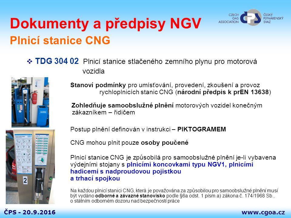 www.cgoa.czČPS - 20.9.2016 Dokumenty a předpisy NGV  TDG 304 02 Plnicí stanice stlačeného zemního plynu pro motorová vozidla Stanoví podmínky pro umí