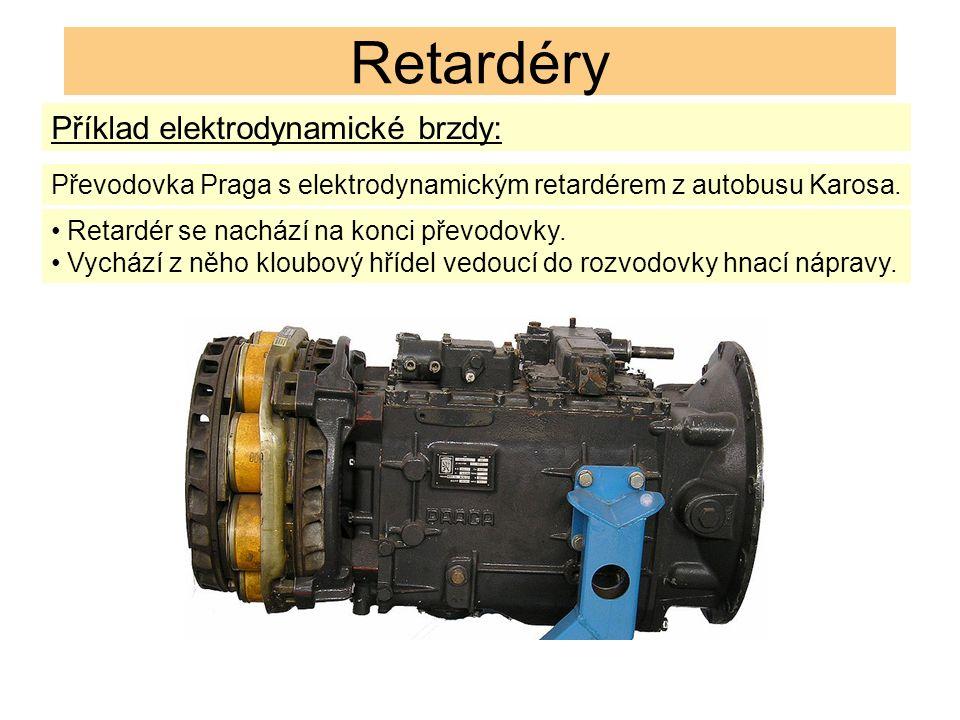 Retardéry Příklad elektrodynamické brzdy: Převodovka Praga s elektrodynamickým retardérem z autobusu Karosa.