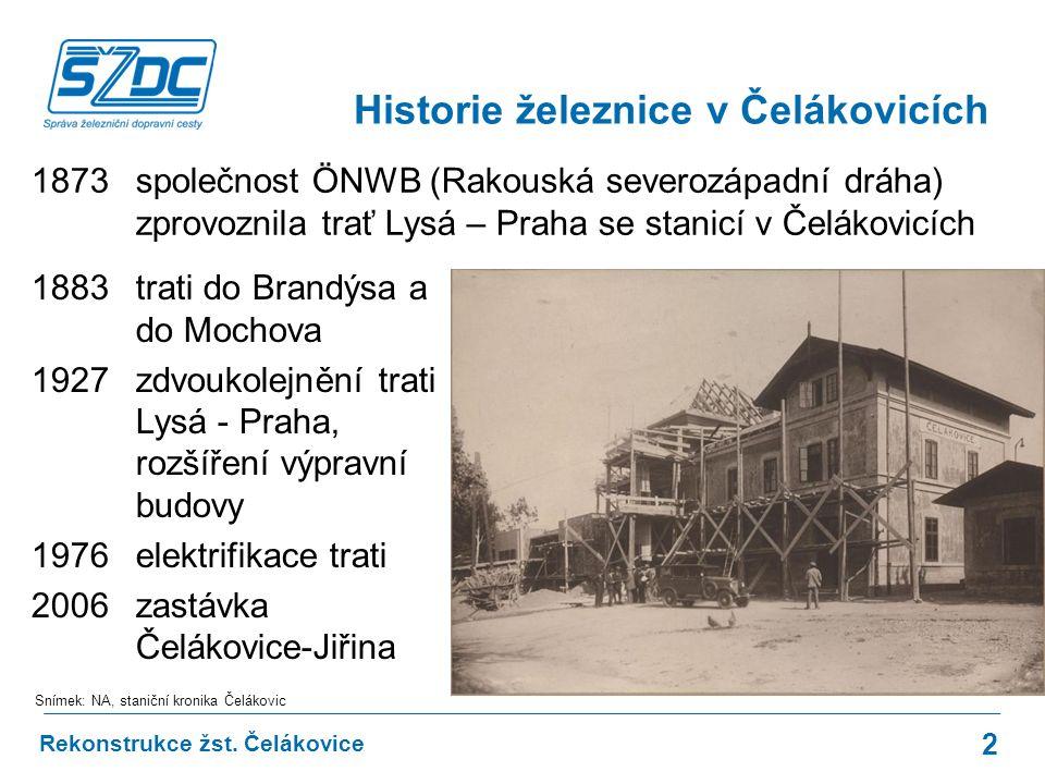 1873 společnost ÖNWB (Rakouská severozápadní dráha) zprovoznila trať Lysá – Praha se stanicí v Čelákovicích Rekonstrukce žst.