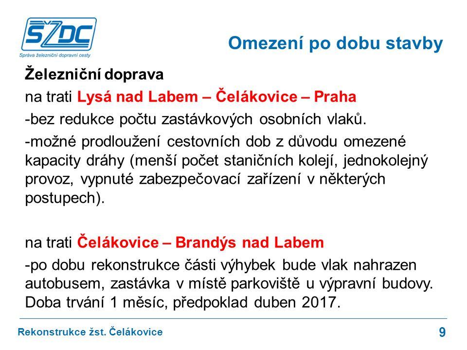 Železniční doprava na trati Lysá nad Labem – Čelákovice – Praha -bez redukce počtu zastávkových osobních vlaků.