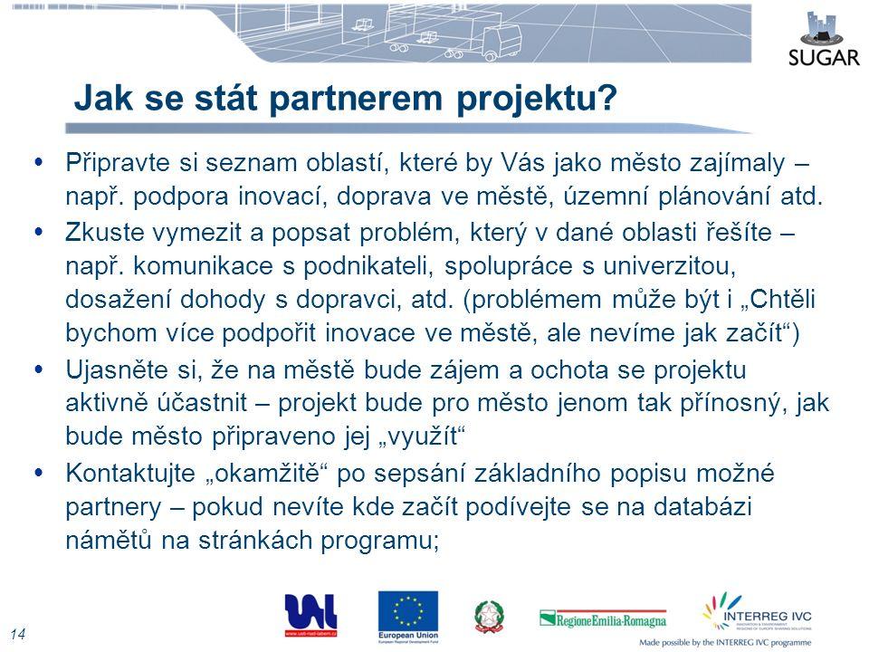 Jak se stát partnerem projektu?  Připravte si seznam oblastí, které by Vás jako město zajímaly – např. podpora inovací, doprava ve městě, územní plán