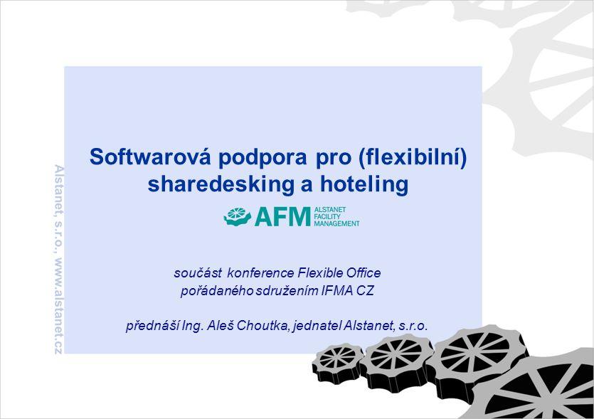 Softwarová podpora pro (flexibilní) sharedesking a hoteling součást konference Flexible Office pořádaného sdružením IFMA CZ přednáší Ing.