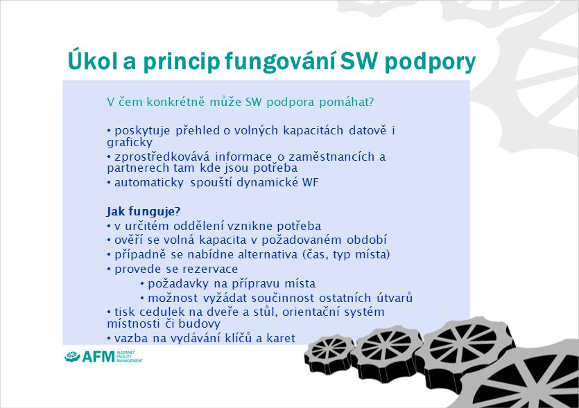 Úkol a princip fungování SW podpory V čem konkrétně může SW podpora pomáhat.