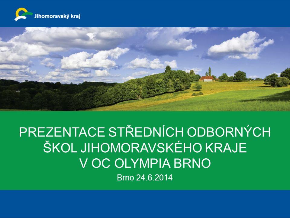 PREZENTACE STŘEDNÍCH ODBORNÝCH ŠKOL JIHOMORAVSKÉHO KRAJE V OC OLYMPIA BRNO Brno 24.6.2014