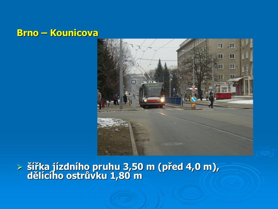 Brno – Kounicova  šířka jízdního pruhu 3,50 m (před 4,0 m), dělícího ostrůvku 1,80 m