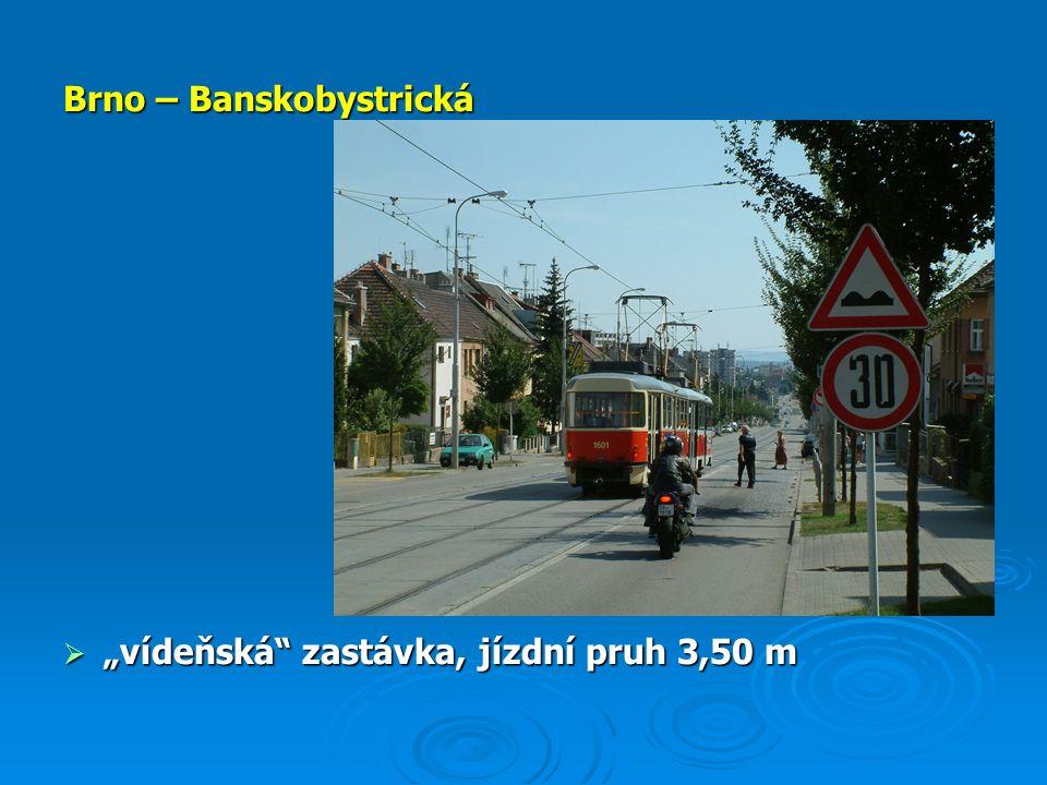 """Brno – Banskobystrická  """"vídeňská zastávka, jízdní pruh 3,50 m"""