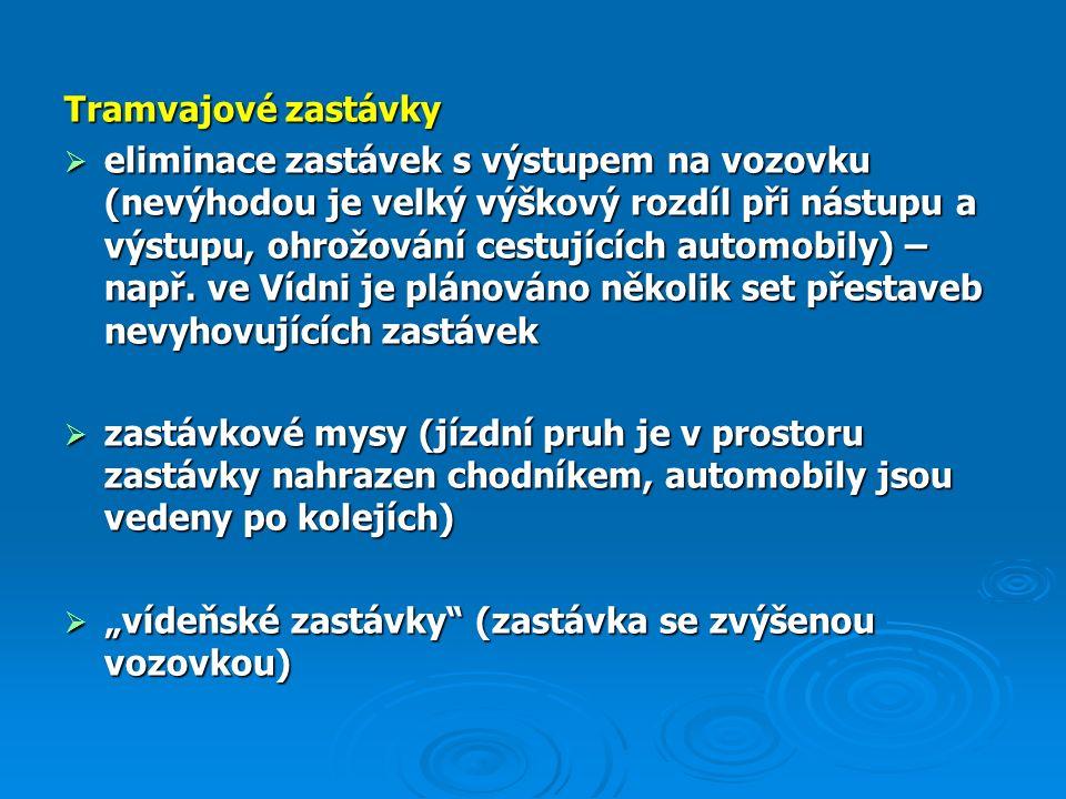 Vybavení zastávek  označení zastávky podle zákonných ustanovení  další informace pro cestující  další vybavení v závislosti na dopravní funkci, významu zastávky