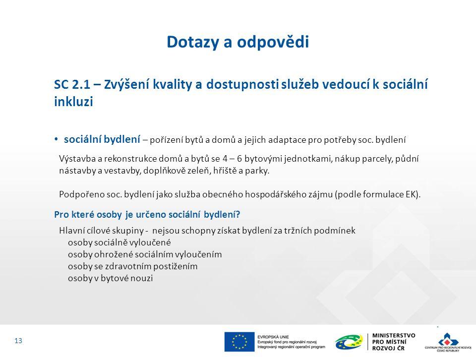 SC 2.1 – Zvýšení kvality a dostupnosti služeb vedoucí k sociální inkluzi sociální bydlení – pořízení bytů a domů a jejich adaptace pro potřeby soc.