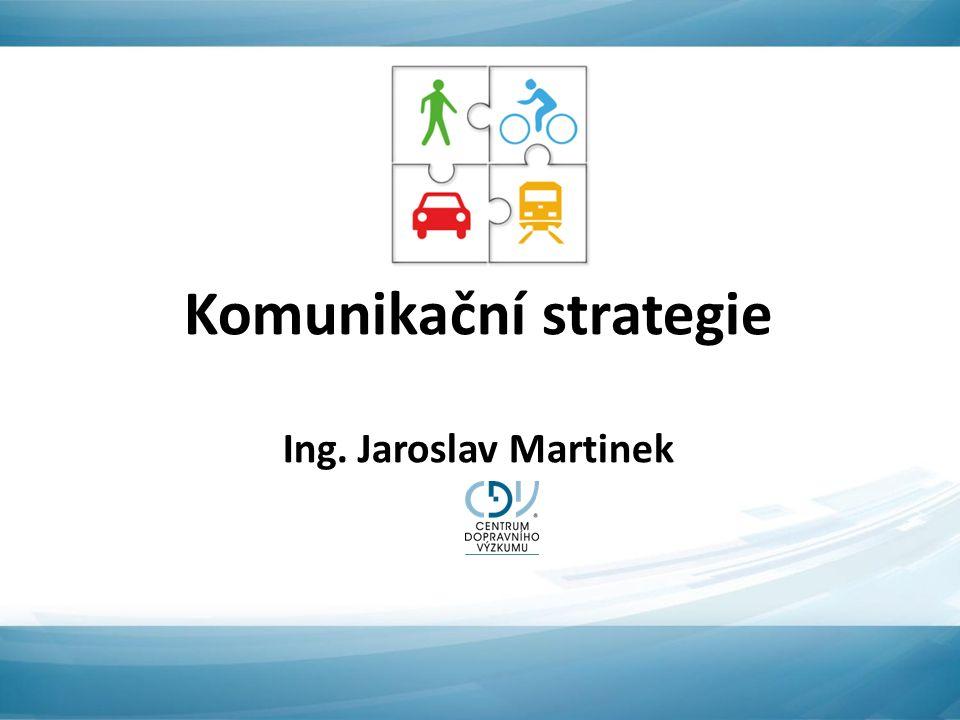 Komunikační strategie Ing. Jaroslav Martinek