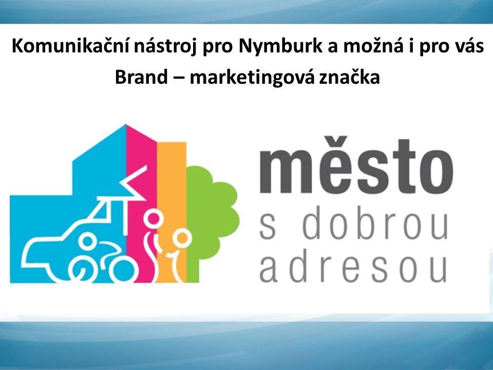 Komunikační nástroj pro Nymburk a možná i pro vás Brand – marketingová značka