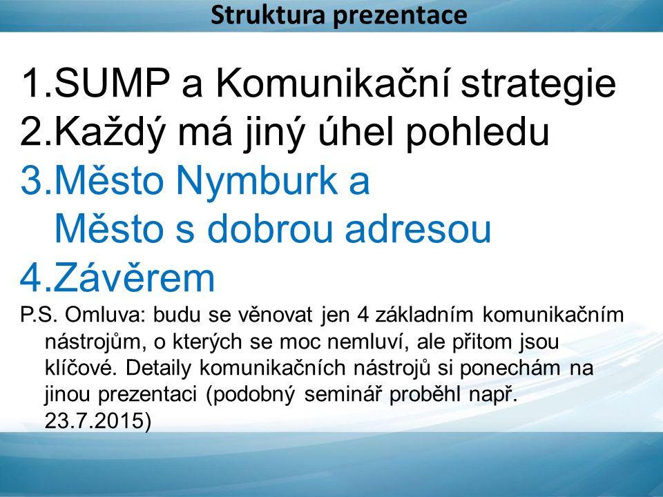 1.Fáze přípravná a analytická 2.Fáze návrhová, akční plán, realizace a vyhodnocení 3.Komunikační strategie – Olomouc nebo Strategická část – Opava nebo samostatný projekt na kampaně – Přerov, ale i Zlín, atd.
