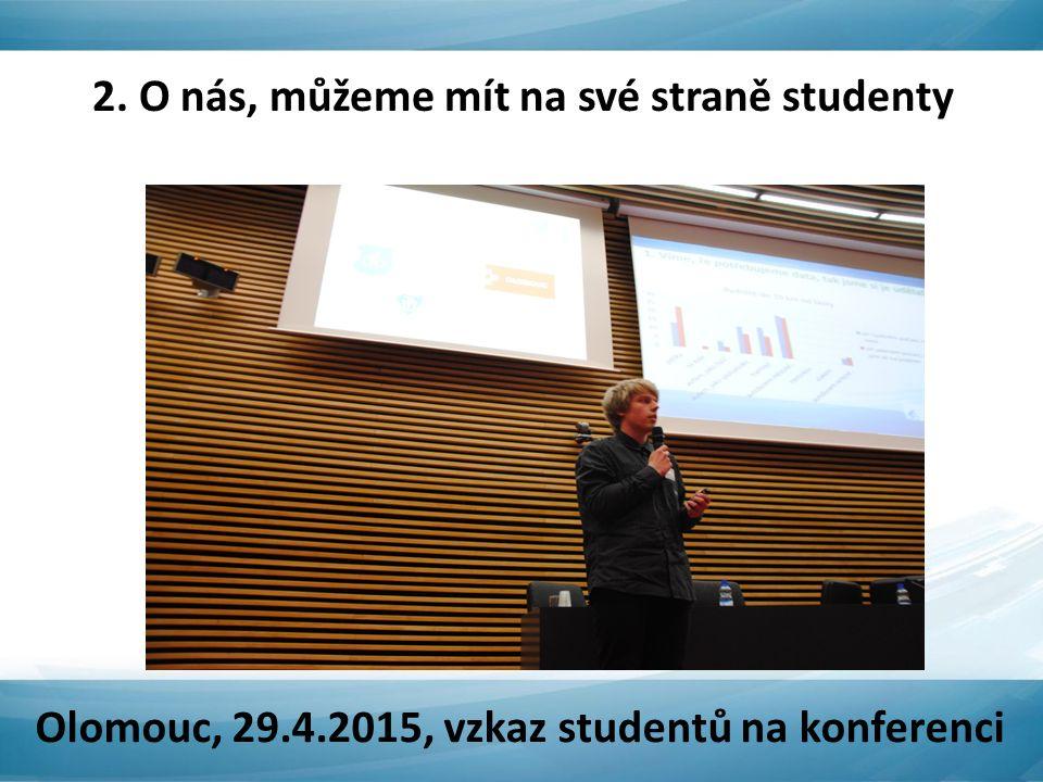 2. O nás, můžeme mít na své straně studenty Olomouc, 29.4.2015, vzkaz studentů na konferenci