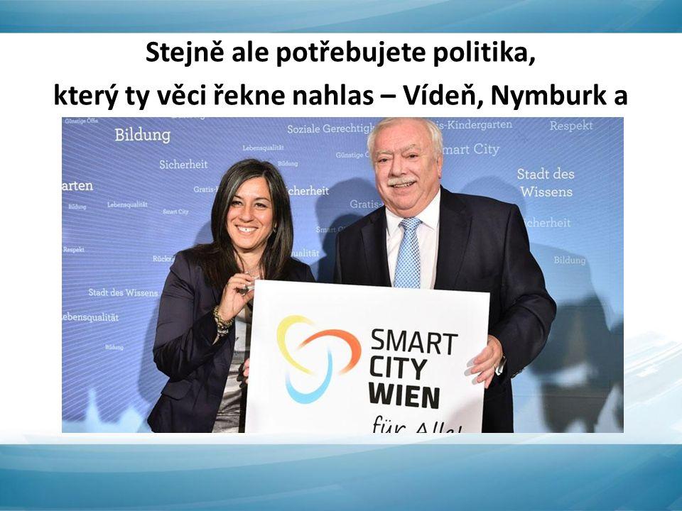 Stejně ale potřebujete politika, který ty věci řekne nahlas – Vídeň, Nymburk a