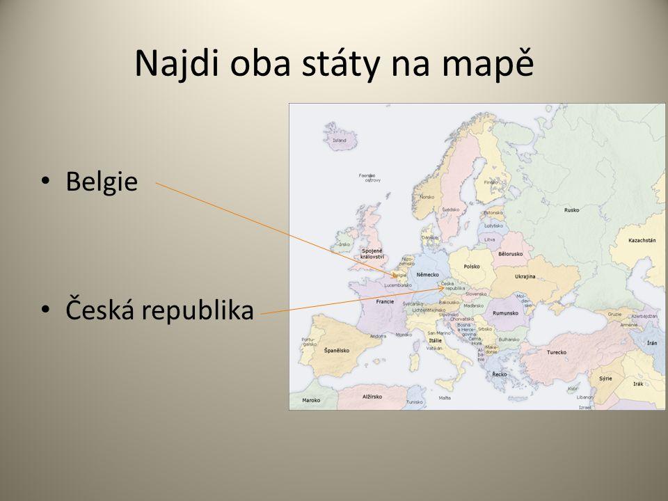 Najdi oba státy na mapě Belgie Česká republika