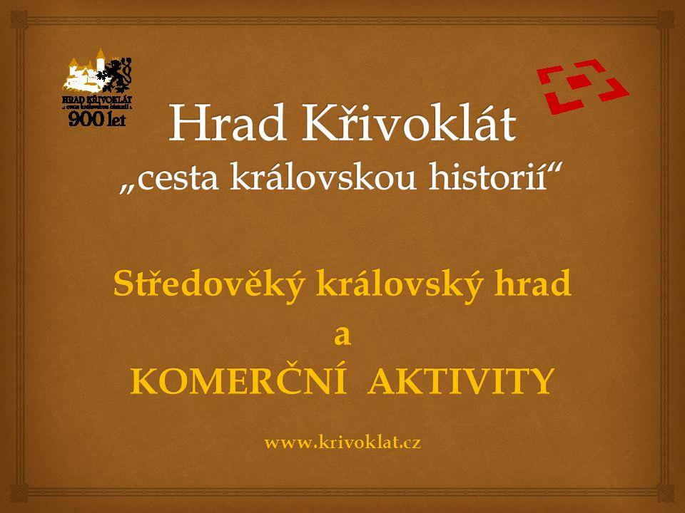 Středověký královský hrad a KOMERČNÍ AKTIVITY www.krivoklat.cz