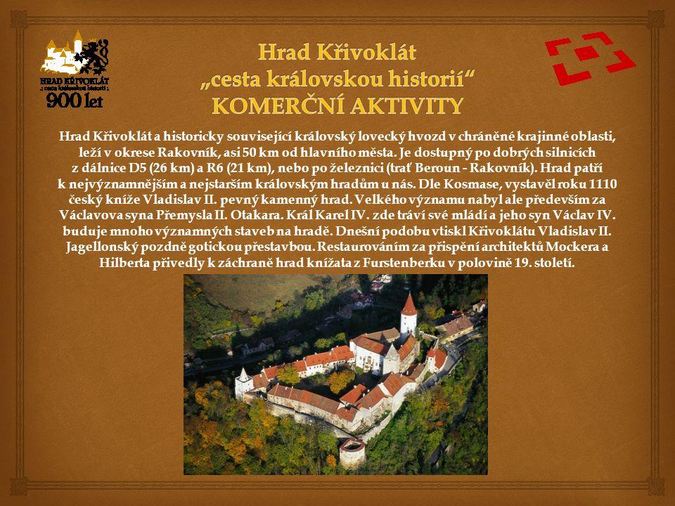 Hrad Křivoklát a historicky související královský lovecký hvozd v chráněné krajinné oblasti, leží v okrese Rakovník, asi 50 km od hlavního města.