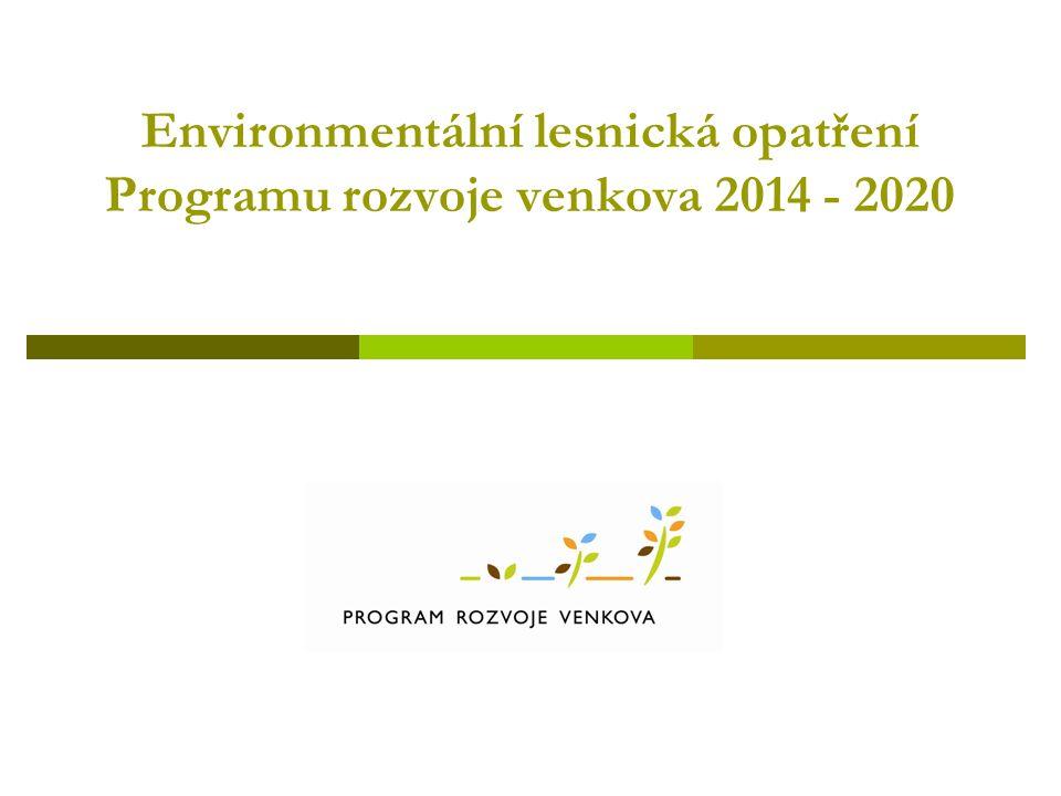 Environmentální lesnická opatření Programu rozvoje venkova 2014 - 2020