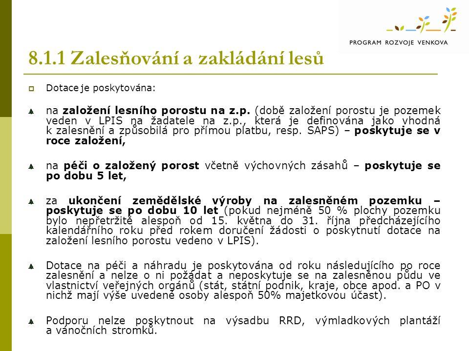 8.1.1 Zalesňování a zakládání lesů  Dotace je poskytována: na založení lesního porostu na z.p.