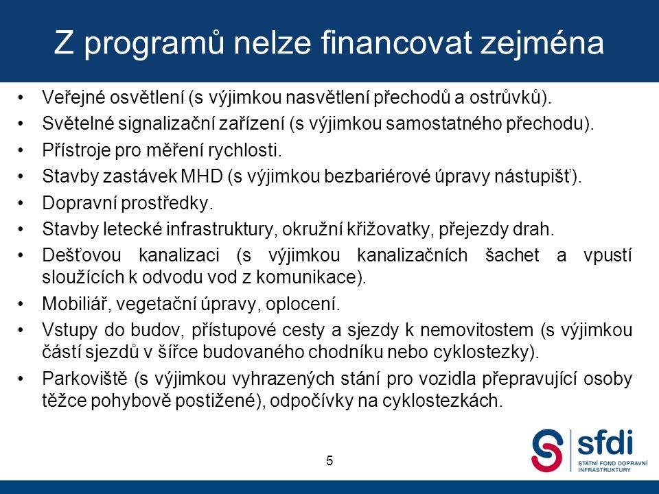 Z programů nelze financovat zejména Veřejné osvětlení (s výjimkou nasvětlení přechodů a ostrůvků). Světelné signalizační zařízení (s výjimkou samostat