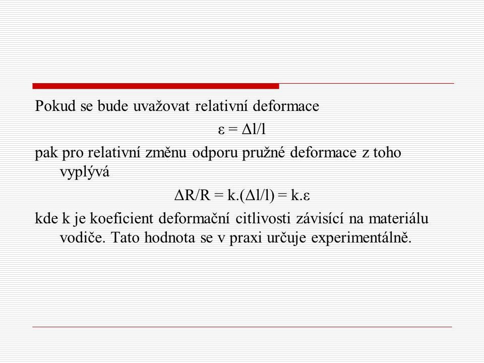 Pokud se bude uvažovat relativní deformace ε = Δl/l pak pro relativní změnu odporu pružné deformace z toho vyplývá ΔR/R = k.(Δl/l) = k.ε kde k je koeficient deformační citlivosti závisící na materiálu vodiče.