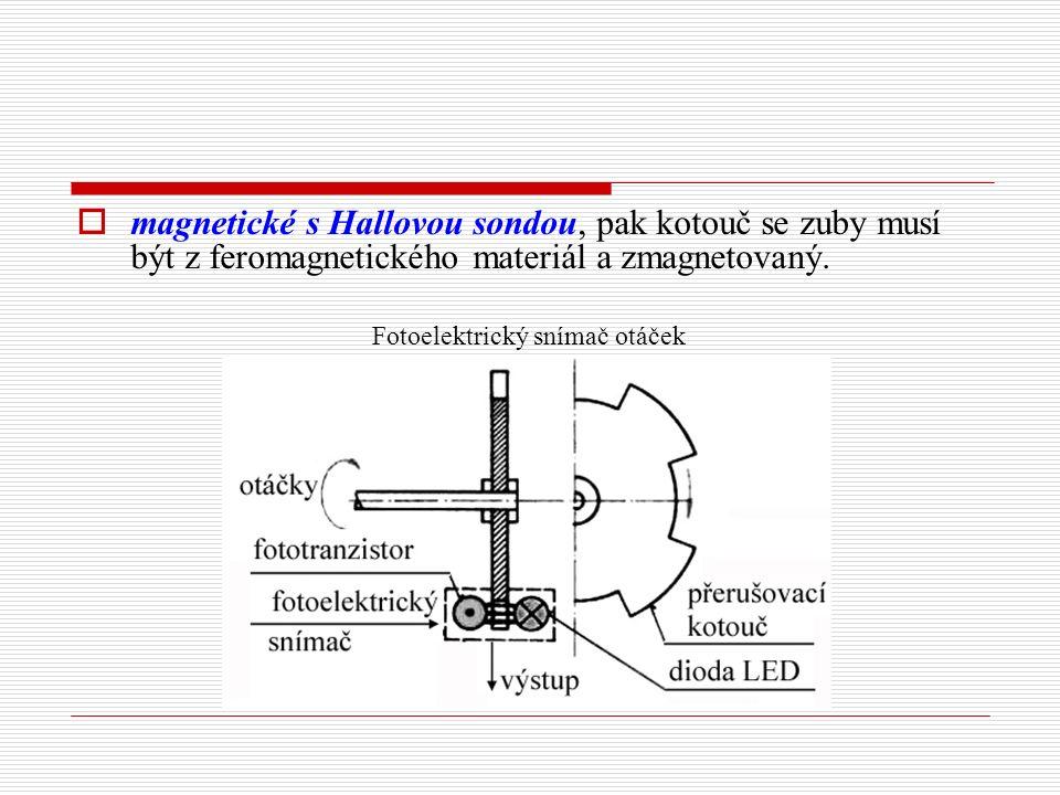  magnetické s Hallovou sondou, pak kotouč se zuby musí být z feromagnetického materiál a zmagnetovaný. Fotoelektrický snímač otáček