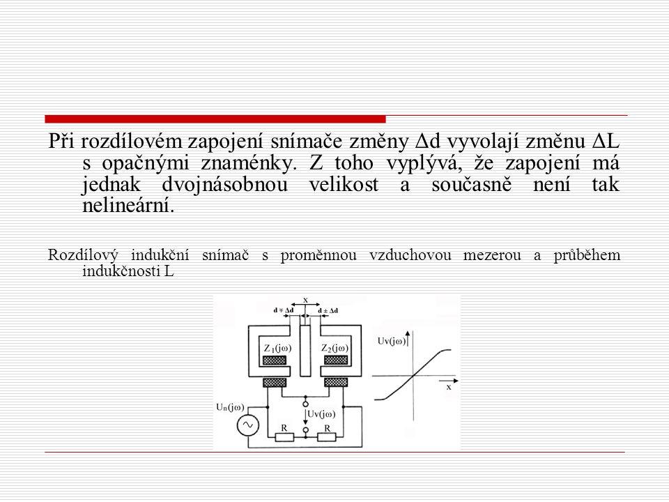Při rozdílovém zapojení snímače změny Δd vyvolají změnu ΔL s opačnými znaménky. Z toho vyplývá, že zapojení má jednak dvojnásobnou velikost a současně