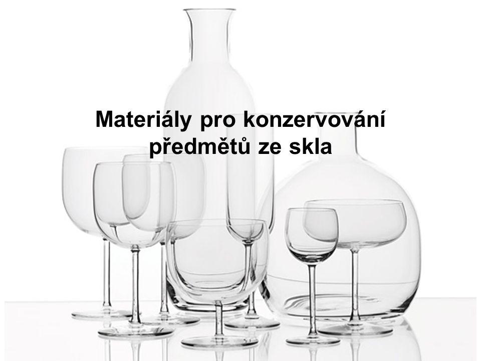 Materiály pro konzervování předmětů ze skla