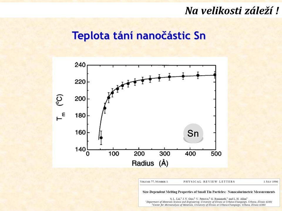 Na velikosti záleží ! Teplota tání nanočástic Sn Sn