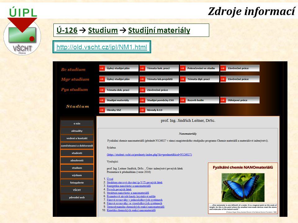 Zdroje informací http://old.vscht.cz/ipl/NM1.html Ú-126 → Studium → Studijní materiály