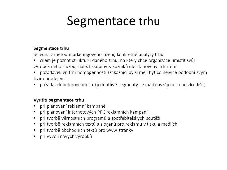 Segmentace trhu Kritéria segmentace Geografická – zákazníci jsou rozděleni podle svého prostorového (geografického) rozmístění například podle kontinentů, zemí nebo regionů apod.