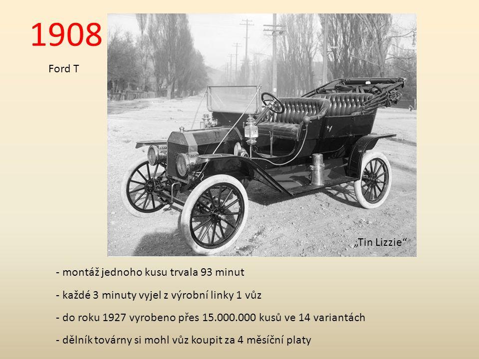 """1908 Ford T """"Tin Lizzie - do roku 1927 vyrobeno přes 15.000.000 kusů ve 14 variantách - montáž jednoho kusu trvala 93 minut - každé 3 minuty vyjel z výrobní linky 1 vůz - dělník továrny si mohl vůz koupit za 4 měsíční platy"""