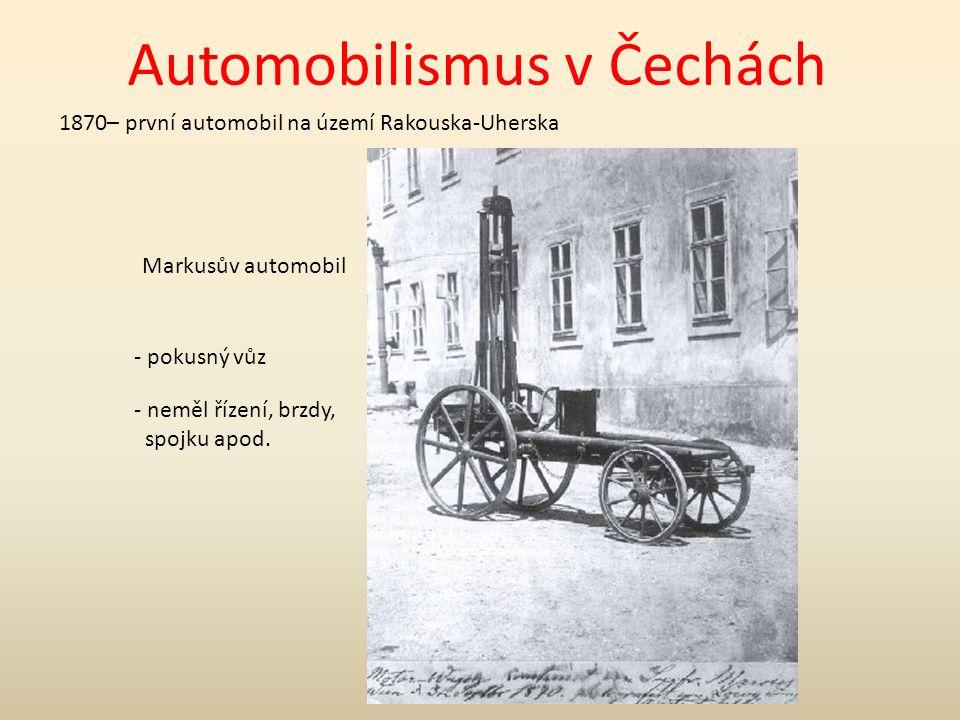 Automobilismus v Čechách Markusův automobil - pokusný vůz - neměl řízení, brzdy, spojku apod.