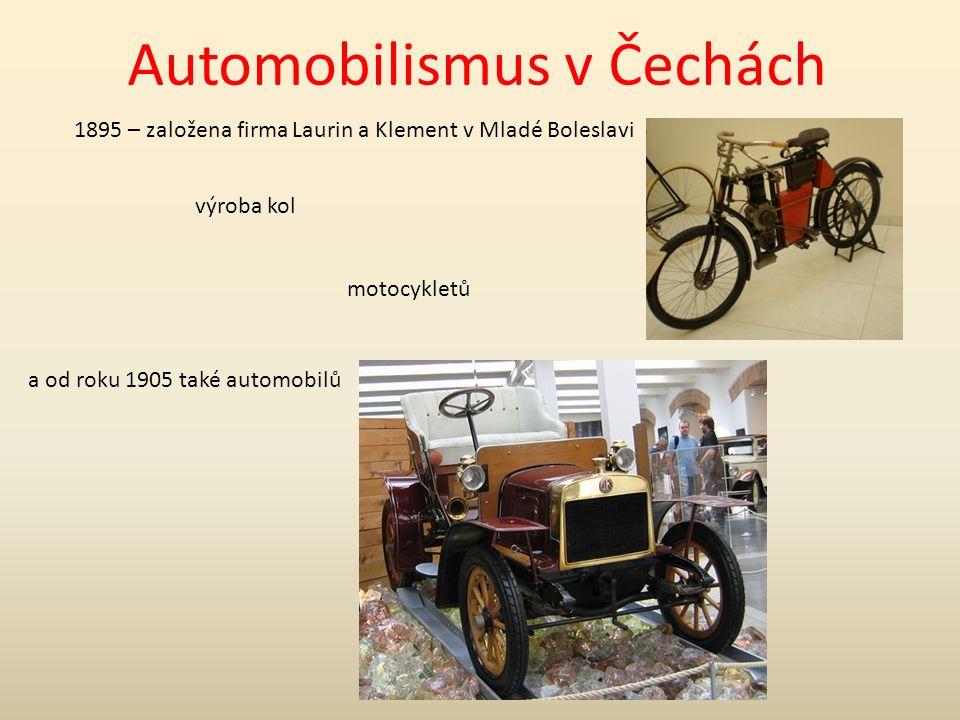 1895 – založena firma Laurin a Klement v Mladé Boleslavi výroba kol motocykletů a od roku 1905 také automobilů Automobilismus v Čechách
